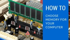 How to choose the right memory