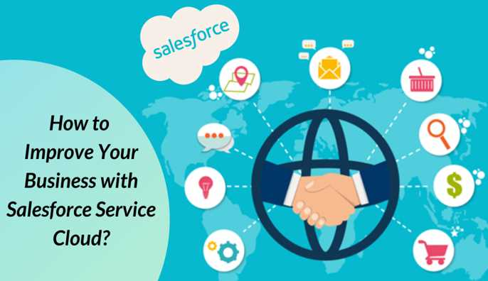 How to Improve Your Business with Salesforce Service Cloud